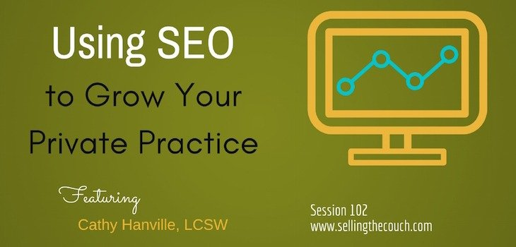 Using SEO To Grown Your Private Practice-Selling the Couch