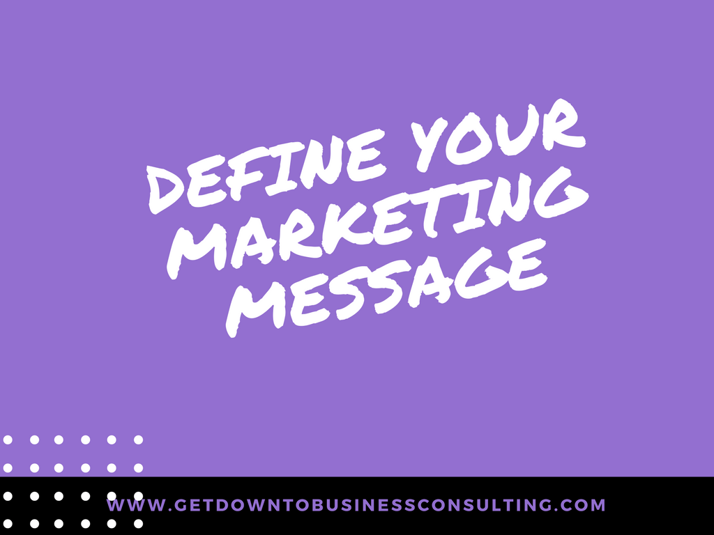 Define Your Marketing Message